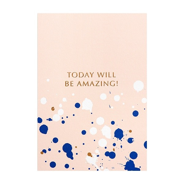 Today Will Be Amazing!